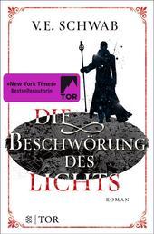 Die Beschwörung des Lichts - Roman