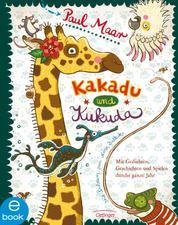 Kakadu und Kukuda - Mit Gedichten, Geschichten und Spielen durchs ganze Jahr