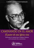 Carlos Castillo: Caminando en el amor