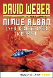 Nimue Alban: Der Krieg der Ketzer - Bd. 2. Roman