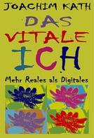 Joachim Kath: Das vitale Ich