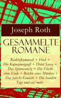 Joseph Roth: Gesammelte Romane: Radetzkymarsch + Hiob + Die Kapuzinergruft + Hotel Savoy + Das Spinnennetz + Die Flucht ohne Ende + Beichte eines Mörders + Das falsche Gewicht + Die hundert Tage und viel mehr