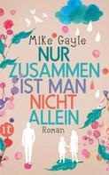 Mike Gayle: Nur zusammen ist man nicht allein ★★★★
