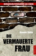 Henner Kotte: Die vermauerte Frau ★★★