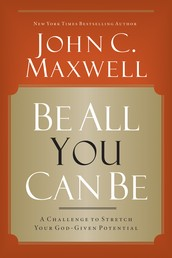 Be All You Can Be - A Challenge to Stretch Your God-Given Potential