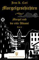 Jens K. Carl: Morgel und die eitle Albasol (Ein Weihnachtsmärchen)