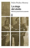 Pedro A. Piedras Monroy: La siega del olvido