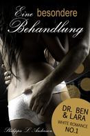 Philippa L. Andersson: Eine besondere Behandlung (Dr. Ben und Lara, White Romance No.1) ★★★★