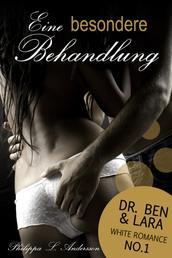 Eine besondere Behandlung (Dr. Ben und Lara, White Romance No.1)