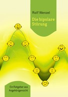 Rolf Wenzel: Die bipolare Störung ★★★