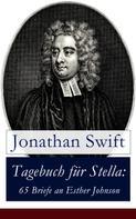 Jonathan Swift: Tagebuch für Stella: 65 Briefe an Esther Johnson