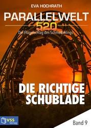 Parallelwelt 520 - Band 9 - Die richtige Schublade - Der Flügelschlag des Schmetterlings