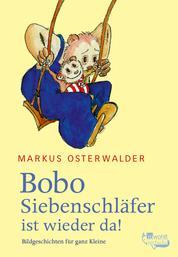 Bobo Siebenschläfer ist wieder da - Bildgeschichten für ganz Kleine