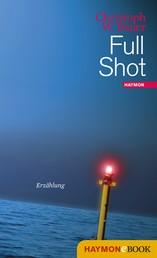 Full Shot - Erzählung