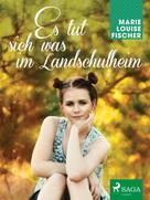 Marie Louise Fischer: Es tut sich was im Landschulheim ★★★★★