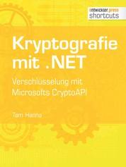 Kryptografie mit .NET. - Verschlüsselung mit Microsofts CryptoAPI