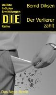 Bernd Diksen: Der Verlierer zahlt ★★★★