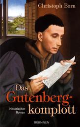 Das Gutenbergkomplott - Historischer Roman
