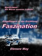 Elenore May: Faszination