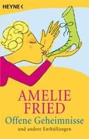 Amelie Fried: Offene Geheimnisse ★★★★