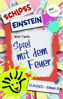 Schloss Einstein Classics: Schloss Einstein - Band 8: Spiel mit dem Feuer ★★★★★