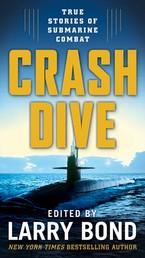 Crash Dive - True Stories of Submarine Combat