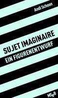Andi Schoon: sujet imaginaire
