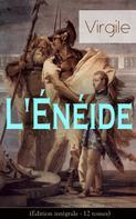Virgile: L'Énéide (Édition intégrale - 12 tomes)