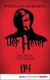 Der Hexer 04 - Die Hexe von Salem. Roman