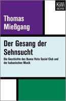 Thomas Mießgang: Der Gesang der Sehnsucht