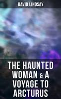 David Lindsay: The Haunted Woman & A Voyage to Arcturus