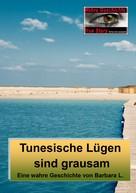 Barbara L.: Tunesische Lügen sind grausam ★★★★★