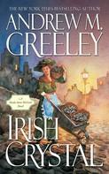 Andrew M. Greeley: Irish Crystal