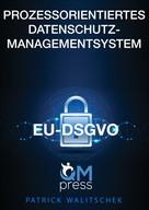 Patrick Walitschek: Prozessorientiertes Datenschutz-Managementsystem