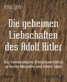 Armin Spree: Die geheimen Liebschaften des Adolf Hitler ★★★★