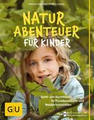 Harald Harazim: Naturabenteuer für Kinder