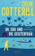 Colin Cotterill: Dr. Siri und die Geisterfrau ★★★★★