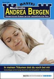 Notärztin Andrea Bergen - Folge 1285 - In meinen Träumen bist du noch bei mir