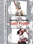 Hartmut Zänder: Tutti Frutti