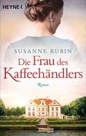 Susanne Rubin: Die Frau des Kaffeehändlers ★★★★