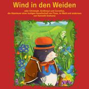 Der Wind in den Weiden - oder Christoph, Großmaul und Cornelius. Die Abenteuer einer lustigen Gesellschaft am Fluss, im Wald und anderswo