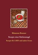 Rhiannon Brunner: Rezepte einer Küchenmagd