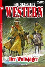 Die großen Western 234 - Der Wolfsjäger