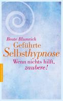 Beate Blumrich: Geführte Selbsthypnose ★