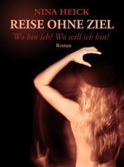 REISE OHNE ZIEL - Wo bin ich? Wo will ich hin?