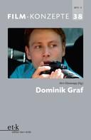 Jörn Glasenapp: FILM-KONZEPTE 38 - Dominik Graf