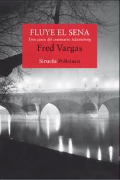 Fluye el Sena - Tres casos del comisario Adamsberg