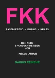 FKK - Faszinierend - Kurios - Krass