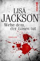 Lisa Jackson: Wehe dem, der Böses tut ★★★★