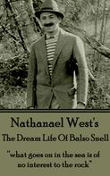 Nathanael West: The Dream Life Of Balso Snell
